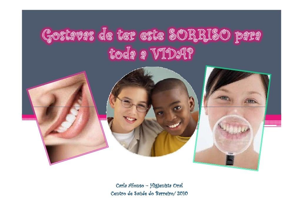 Carla Afonso – Higienista OralCentro de Saúde do Barreiro/ 2010
