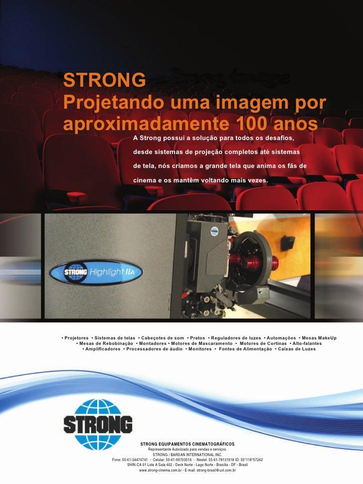 STRONG Projetando uma imagem por aproximadamente 100 anos                                 A Strong possui a solução para t...
