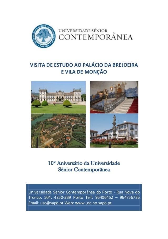 VISITA DE ESTUDO AO PALÁCIO DA BREJOEIRA  E VILA DE MONÇÃO  10º Aniversário da Universidade  Sénior Contemporânea  Univers...
