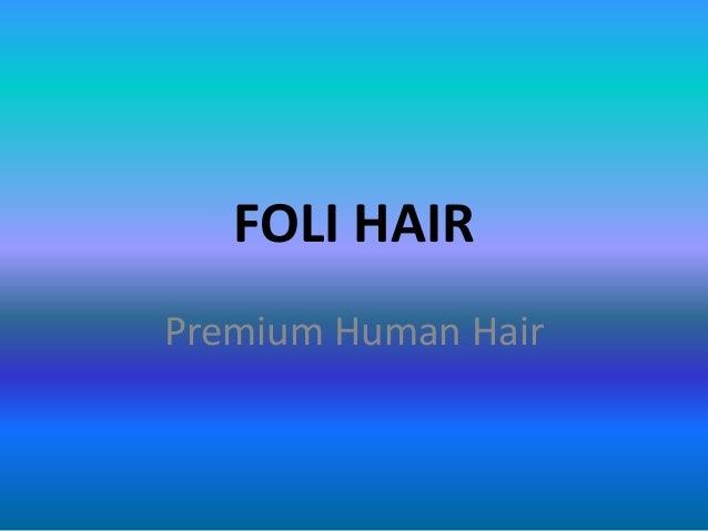 FOLI HAIR Premium Human Hair