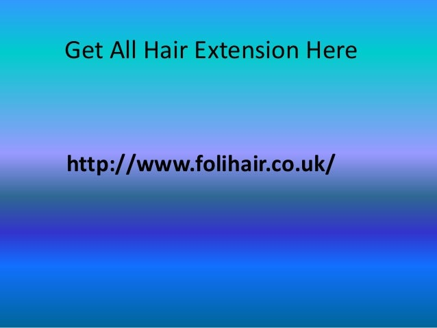 Foli hair extensions uk get all hair extension here httpfolihair pmusecretfo Image collections