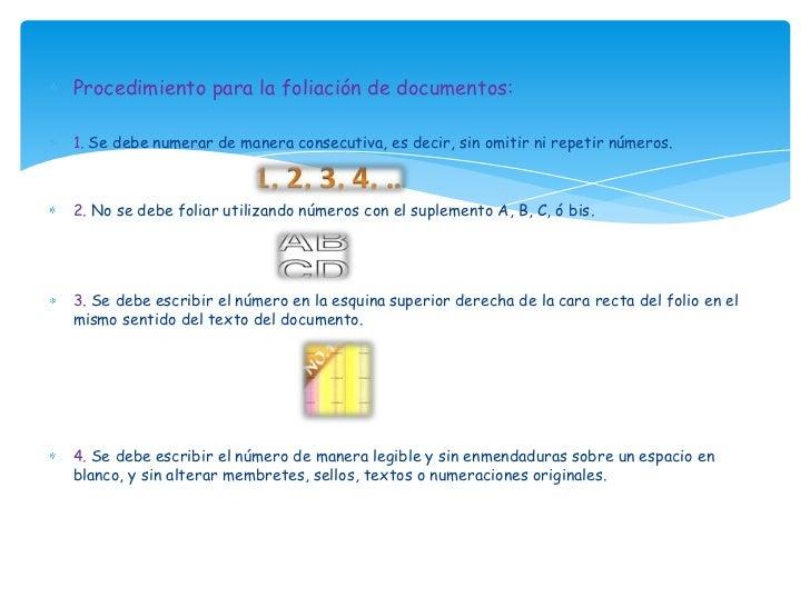 Procedimiento para la foliación de documentos:1. Se debe numerar de manera consecutiva, es decir, sin omitir ni repetir nú...