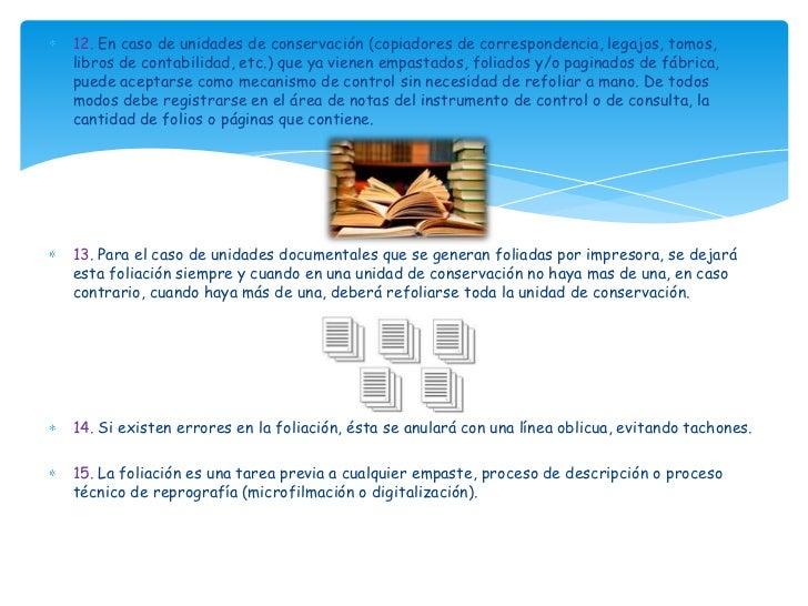12. En caso de unidades de conservación (copiadores de correspondencia, legajos, tomos,libros de contabilidad, etc.) que y...