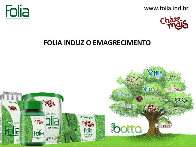 www.folia.ind.brwww.folia.ind.br FOLIA INDUZ O EMAGRECIMENTO