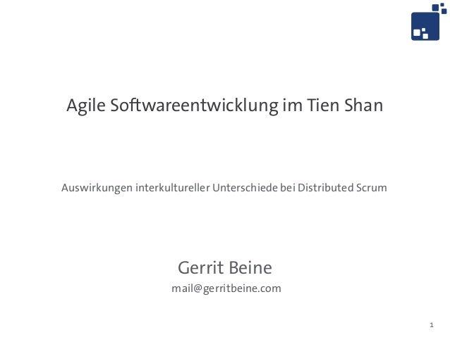 1 Agile Softwareentwicklung im Tien Shan Auswirkungen interkultureller Unterschiede bei Distributed Scrum Gerrit Beine mai...