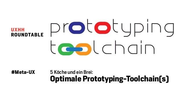 #Meta-UX 5 Köche und ein Brei:  Optimale Prototyping-Toolchain(s)