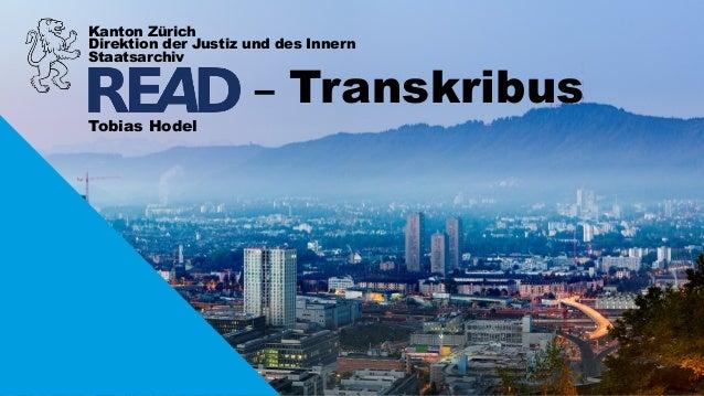Kanton Zürich Direktion der Justiz und des Innern Staatsarchiv – Transkribus Tobias Hodel