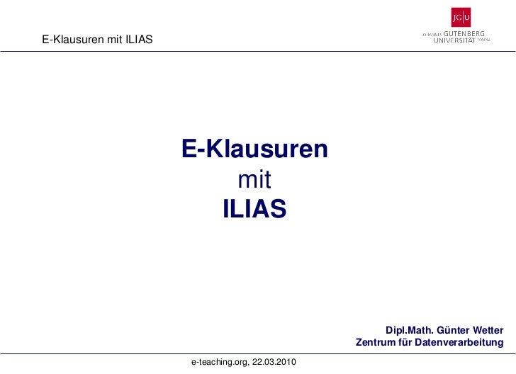 E-Klausuren mit ILIAS                        E-Klausuren                             mit                           ILIAS  ...