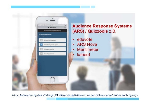 Audience Response Systeme (ARS) / Quizzools z.B. • eduvote • ARS Nova • Mentimeter • kahoot (-> s. Aufzeichnung des Vortra...