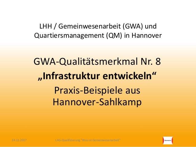 """LHH / Gemeinwesenarbeit (GWA) und Quartiersmanagement (QM) in Hannover GWA-Qualitätsmerkmal Nr. 8 """"Infrastruktur entwickel..."""