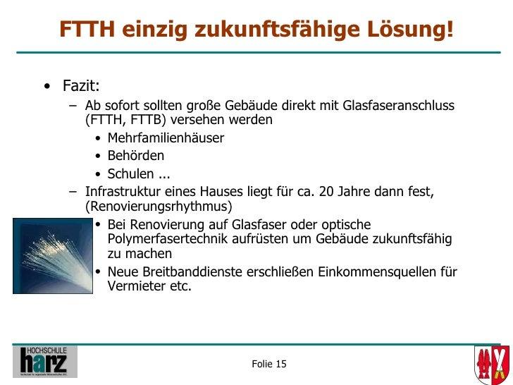 FTTH einzig zukunftsfähige Lösung!  • Fazit:    – Ab sofort sollten große Gebäude direkt mit Glasfaseranschluss      (FTTH...