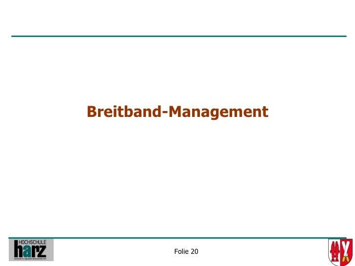Breitband-Management              Folie 20