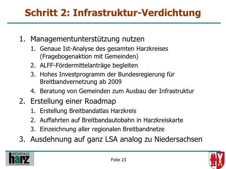 Schritt 2: Infrastruktur-Verdichtung  1. Managementunterstützung nutzen    1. Genaue Ist-Analyse des gesamten Harzkreises ...
