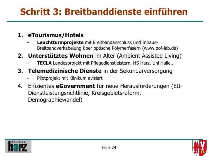 Schritt 3: Breitbanddienste einführen  1. eTourismus/Hotels    –   Leuchtturmprojekte mit Breitbandanschluss und Inhaus-  ...