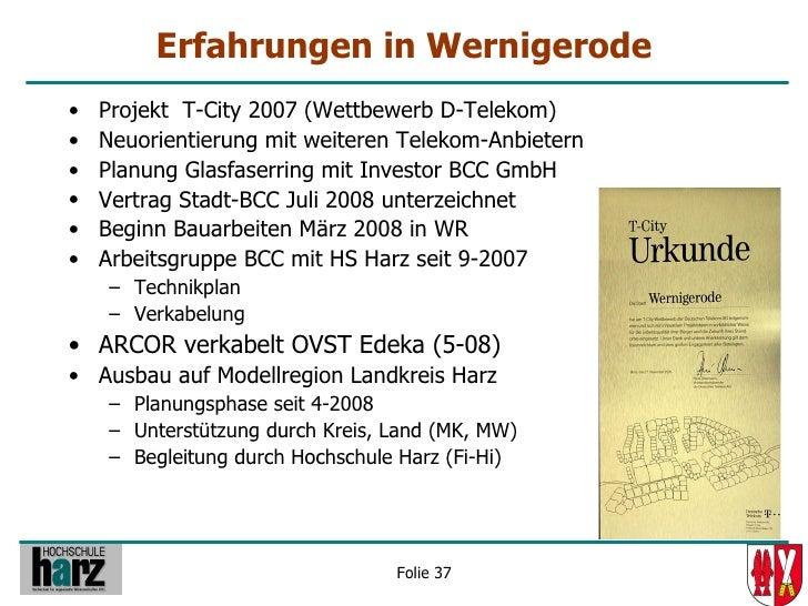 Erfahrungen in Wernigerode •   Projekt T-City 2007 (Wettbewerb D-Telekom) •   Neuorientierung mit weiteren Telekom-Anbiete...