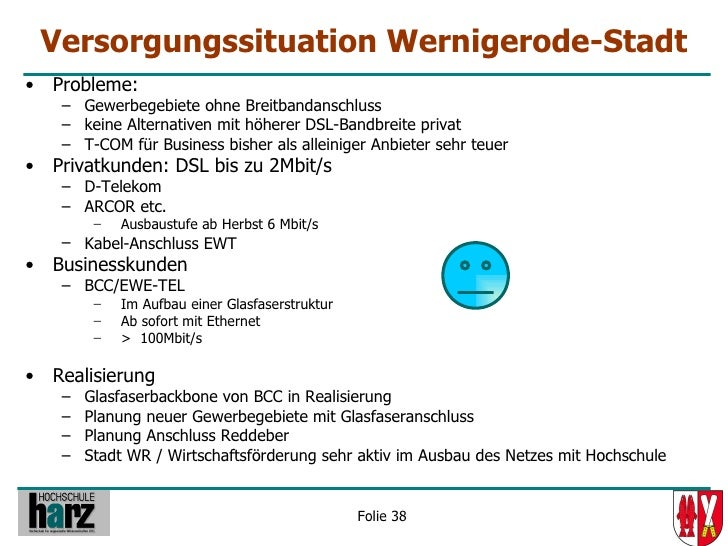 Versorgungssituation Wernigerode-Stadt • Probleme:     – Gewerbegebiete ohne Breitbandanschluss     – keine Alternativen m...