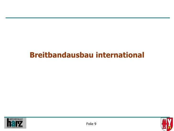 Breitbandausbau international                   Folie 9