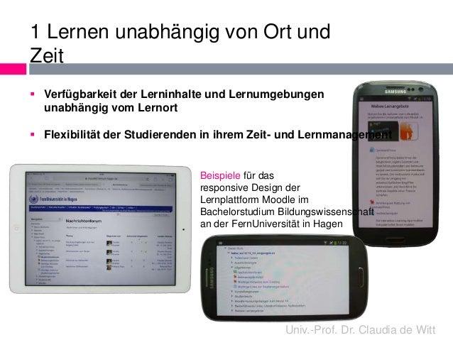 1 Lernen unabhängig von Ort und  Zeit   Verfügbarkeit der Lerninhalte und Lernumgebungen  unabhängig vom Lernort   Flexi...
