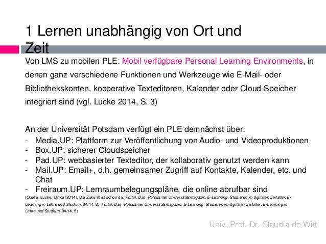 1 Lernen unabhängig von Ort und  Zeit  Von LMS zu mobilen PLE: Mobil verfügbare Personal Learning Environments, in  denen ...