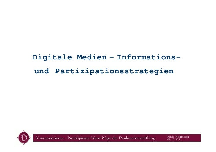 Digitale Medien - Informations-und Partizipationsstrategien                            Katja Hoffmann                     ...