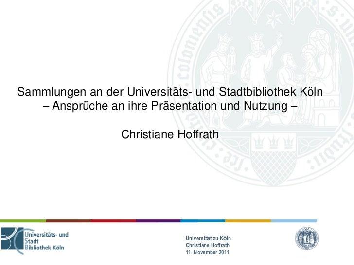 Sammlungen an der Universitäts- und Stadtbibliothek Köln   – Ansprüche an ihre Präsentation und Nutzung –                 ...