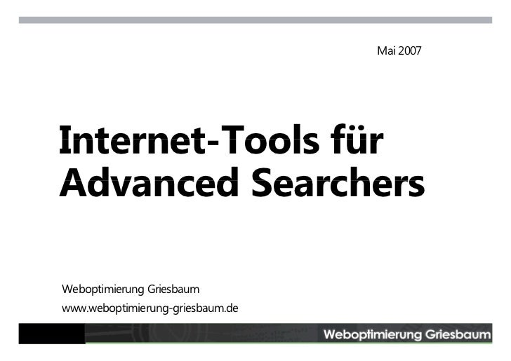 Mai 2007         Internet-Tools     Internet Tools für     Advanced Searchers      Weboptimierung Griesbaum     www.webopt...