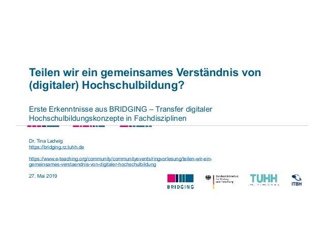 Teilen wir ein gemeinsames Verständnis von (digitaler) Hochschulbildung? Erste Erkenntnisse aus BRIDGING – Transfer digita...