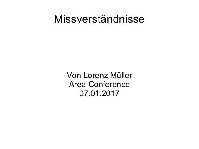 Missverständnisse Von Lorenz Müller Area Conference 07.01.2017