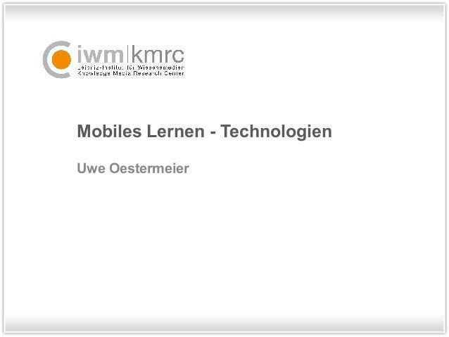 Mobiles Lernen - Technologien  Uwe Oestermeier