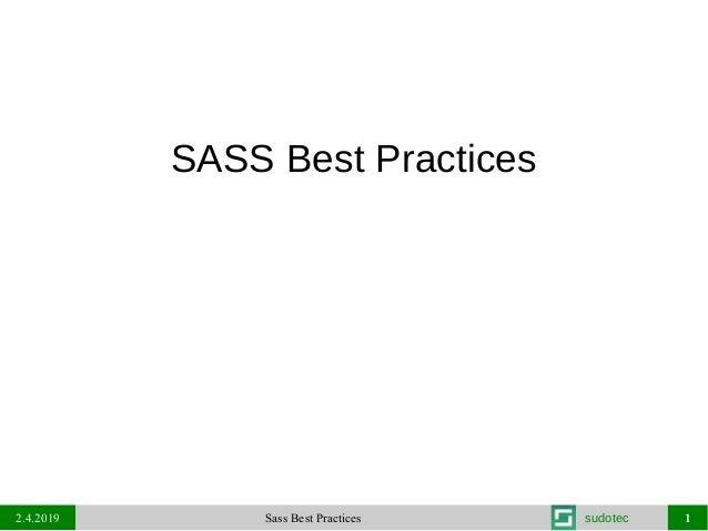 2.4.2019 Sass Best Practices 1sudotec SASS Best Practices