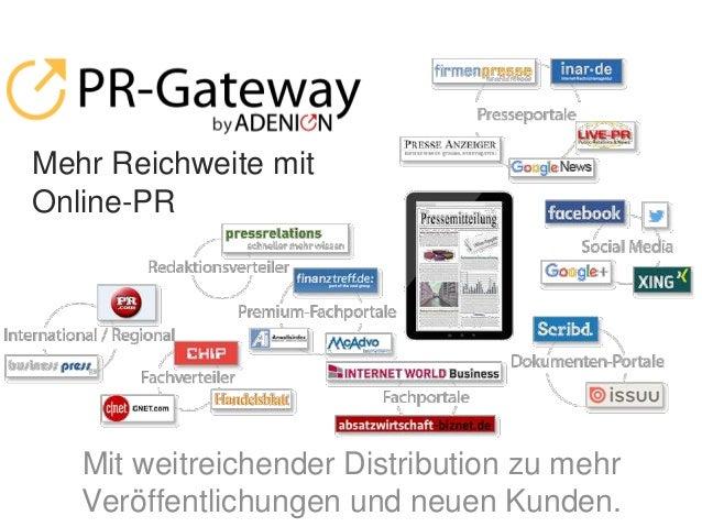 Mehr Reichweite mit Online-PR Mit weitreichender Distribution zu mehr Veröffentlichungen und neuen Kunden.