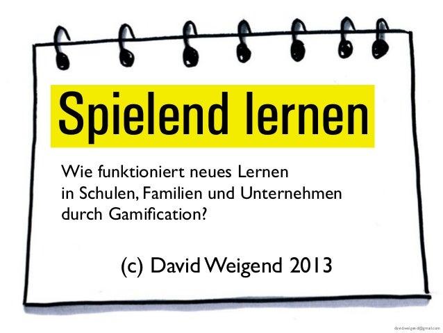 Spielend lernen Wie funktioniert neues Lernen in Schulen, Familien und Unternehmen durch Gamification? (c) David Weigend 20...