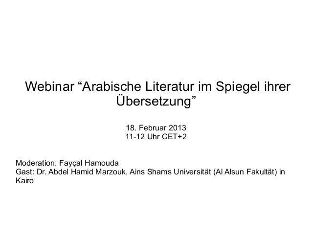 """Webinar """"Arabische Literatur im Spiegel ihrer                Übersetzung""""                              18. Februar 2013   ..."""