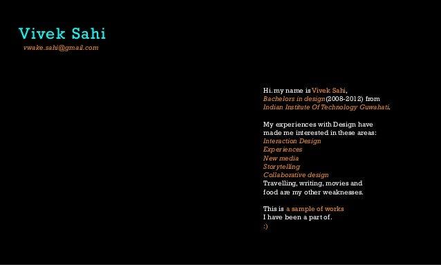 Vivek Sahivwake.sahi@gmail.com                       Hi. my name is Vivek Sahi,                       Bachelors in design(...