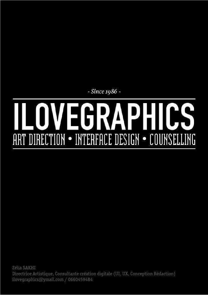 Zélia SAKHIDirectrice Artistique, Consultante création digitale (UI, UX, Conception Rédaction)ilovegraphics@ymail.com / 06...