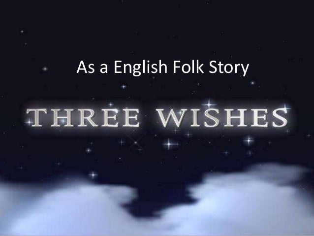 Folk Story Bahasa Inggris Three Wishes