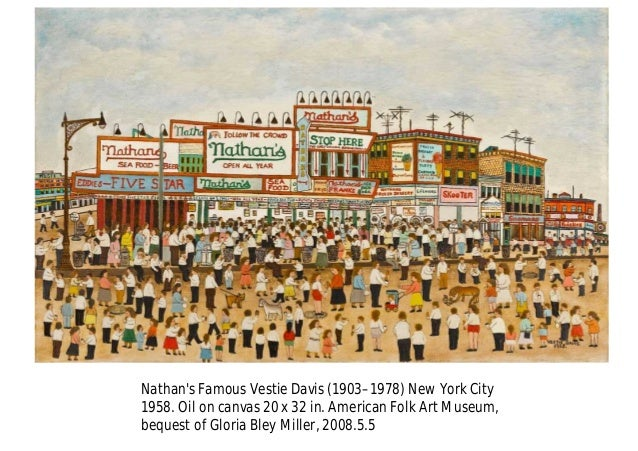 Nathan's Famous Vestie Davis (1903–1978) New York City 1958. Oil on canvas 20 x 32 in. American Folk Art Museum, bequest o...