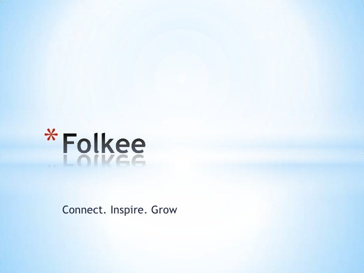 Connect. Inspire. Grow<br />Folkee <br />