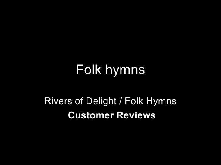 Folk hymns Rivers of Delight / Folk Hymns Customer Reviews