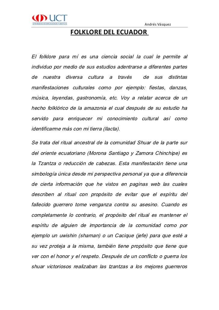 Andrés Vásquez                    FOLKLORE DEL ECUADOR   El folklore para mí es una ciencia social la cual le permite al i...