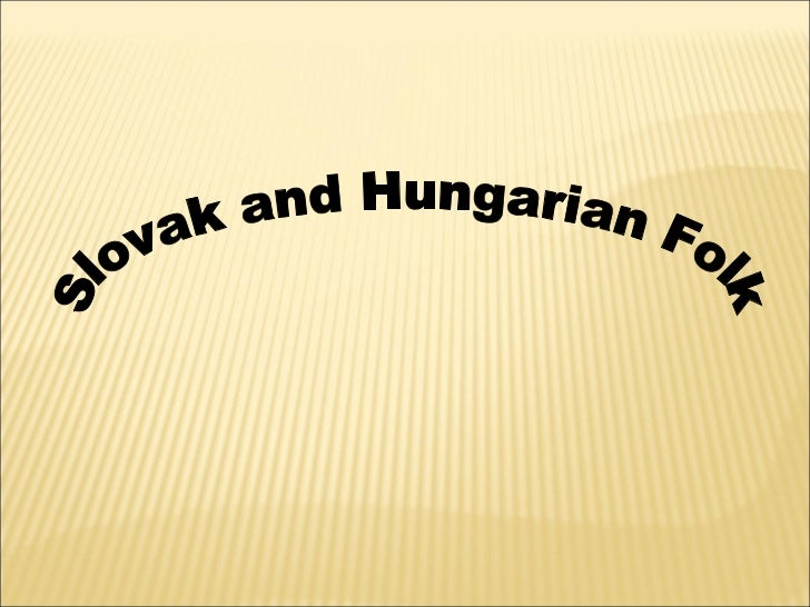 Slovak and Hungarian Folk