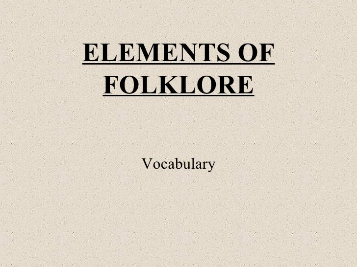 ELEMENTS OF FOLKLORE Vocabulary
