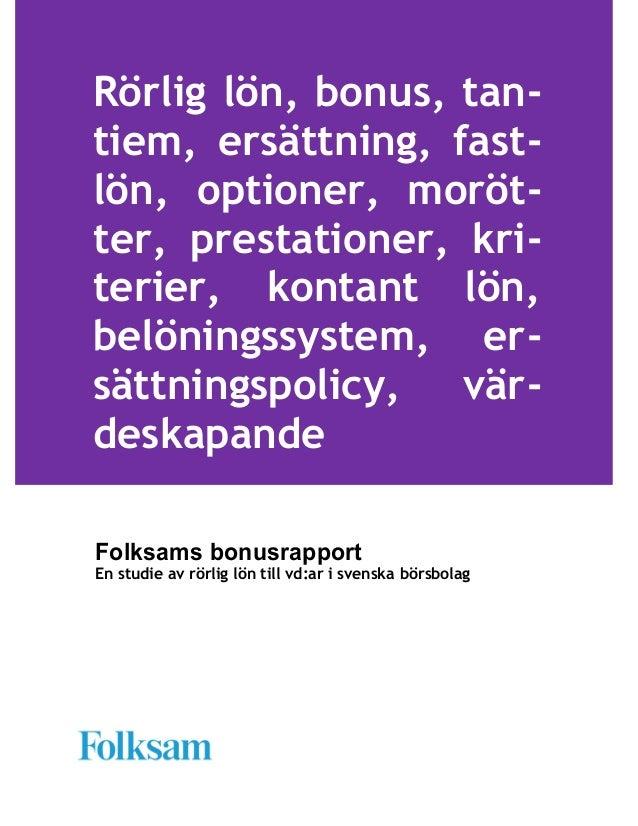 Folksams bonusrapportEn studie av rörlig lön till vd:ar i svenska börsbolagRörlig lön, bonus, tan-tiem, ersättning, fast-l...