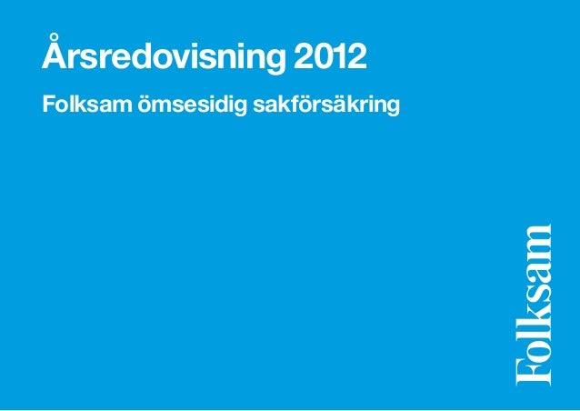 Årsredovisning 2012Folksam ömsesidig sakförsäkring