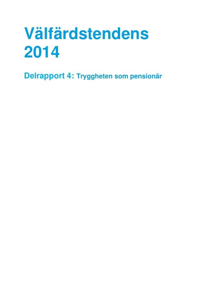 Välfärdstendens 2014 Delrapport 4: Tryggheten som pensionär