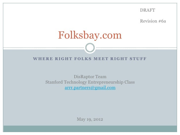 DRAFT                                                Revision #6a        Folksbay.comWHERE RIGHT FOLKS MEET RIGHT STUFF   ...