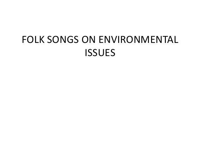 FOLK SONGS ON ENVIRONMENTAL ISSUES