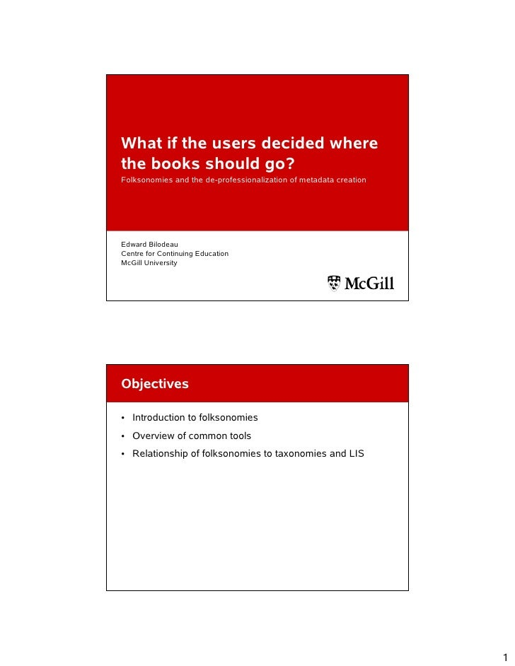 What if the users decided where the books should go? Folksonomies and the de-professionalization of metadata creation     ...