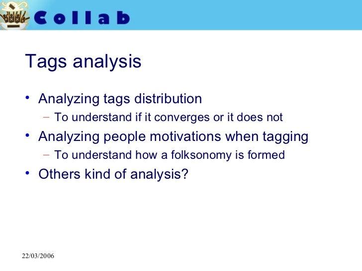 Tags analysis <ul><li>Analyzing tags distribution </li></ul><ul><ul><li>To understand if it converges or it does not </li>...