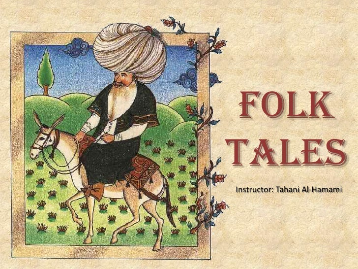 Folk Tales<br />Instructor: Tahani Al-Hamami<br />